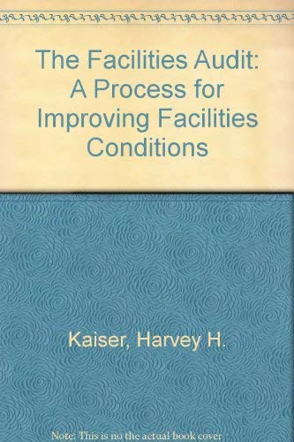 9780913359716: The Facilities Audit: A Process for Improving Facilities Conditions
