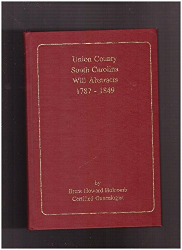 9780913363096: Union County, South Carolina, will abstracts, 1787-1849