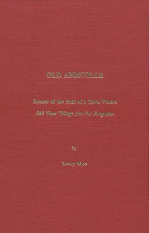 9780913363119: Old Abbeville: Scenes of the Past of a Town Where Old Time Things Are Not Forgotten