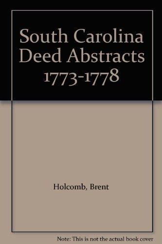 9780913363140: South Carolina Deed Abstracts 1773-1778