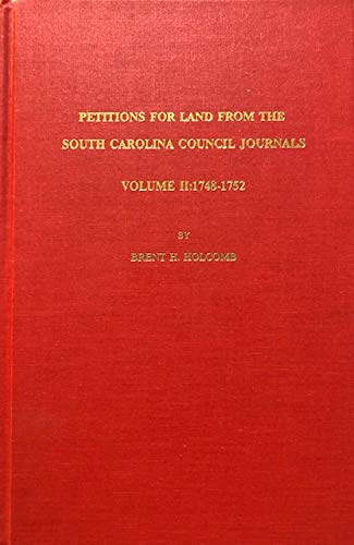 9780913363263: Petitions for land from the South Carolina Council journals
