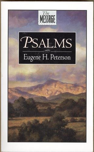 Psalms (The Message): Peterson, Eugene H.