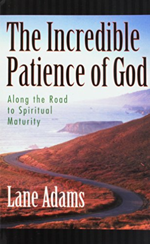 The Incredible Patience of God : (How: Lane Adams