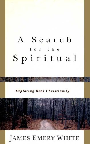 A Search for the Spiritual: Exploring Real Christianity (0913367141) by James Emery White