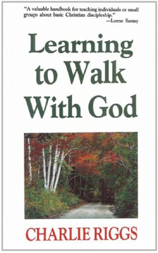 Learning to Walk With God (9780913367186) by Charlie Riggs