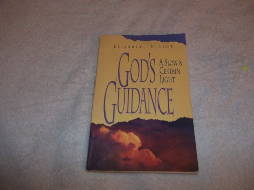 God's Guidance : A Slow and Certain Life: Charles R. Swindoll