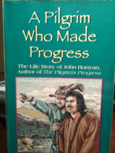9780913367391: A Pilgrim Who Made Progress: The Life Story of John Bunyan