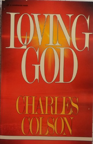 Loving God (9780913367490) by Charles Colson