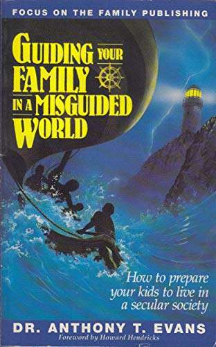 Guiding Your Family in a Misguided World: Dr. Anthony T.