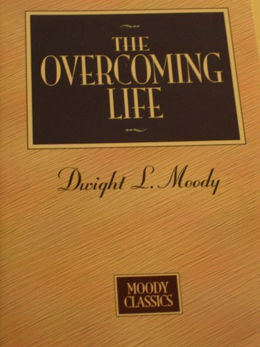 The Overcoming Life (0913367516) by Moody, Dwight L.