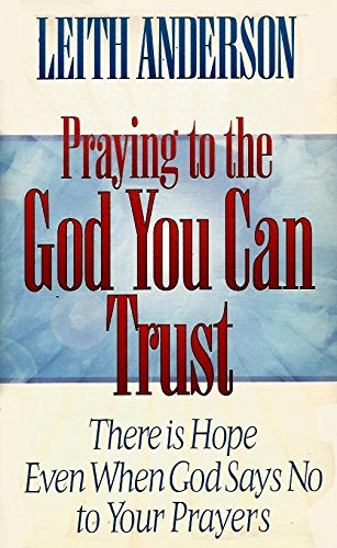 Praying to the God you can trust (0913367796) by Anderson, Leith