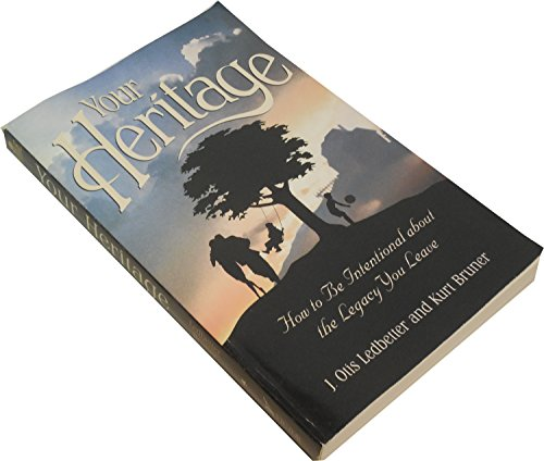Your Heritage: How to Be Intentional about: J. Otis Ledbetter,