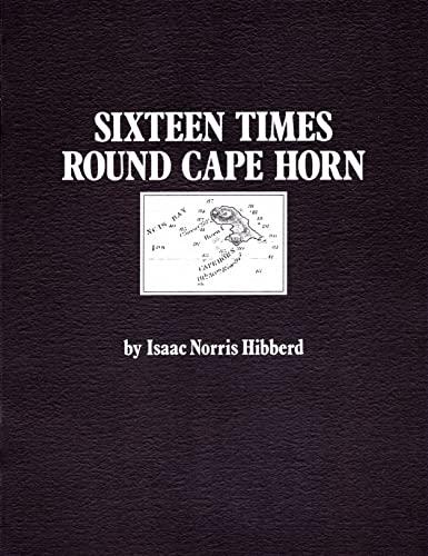 Sixteen Times Round Cape Horn: Hibberd, Isaac Norris