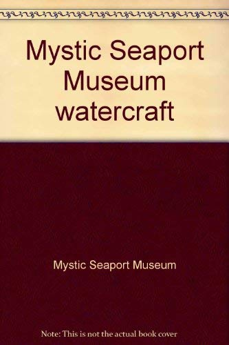 Mystic Seaport Museum watercraft: Mystic Seaport Museum