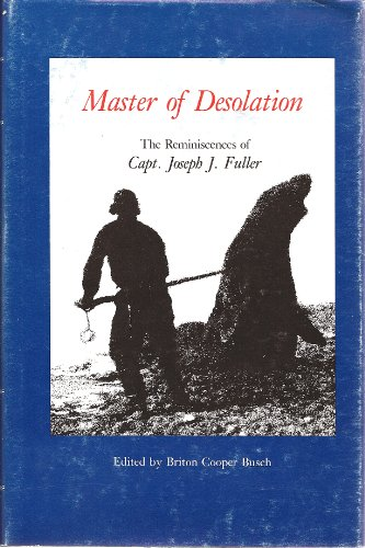 9780913372210: Master of Desolation: The Reminiscences of Capt. Joseph J. Fuller (American Maritime Library ; Vol 9)