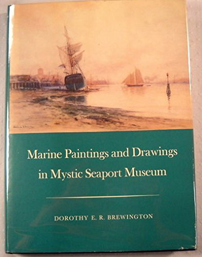 Marine Painting and Drawings in Mystic Seaport Museum: Brewington, Dorothy E.R.