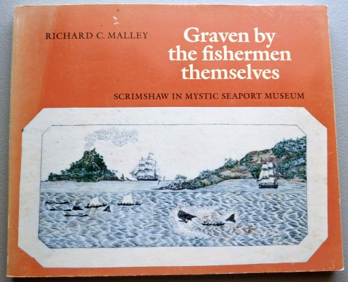 9780913372272: Graven by the Fishermen Themselves: Scrimshaw in Mystic Seaport Museum