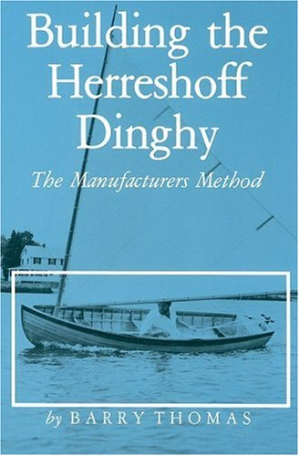 9780913372333: Building the Herreshoff Dinghy: The Manufacturers Method (Maritime)