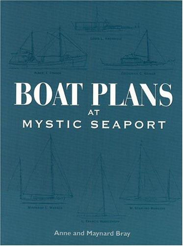 Boat Plans at Mystic Seaport: Bray, Maynard; Bray, Anne