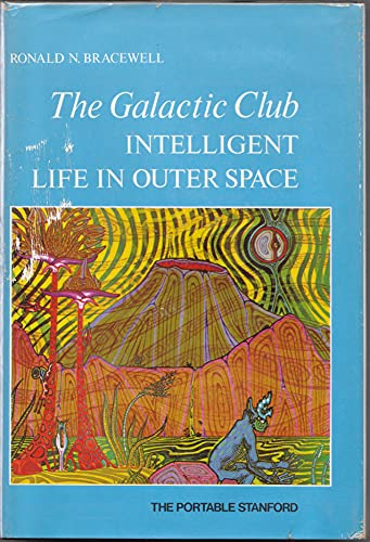 9780913374405: The Galactic Club: Intelligent life in outer space (The Portable Stanford series)