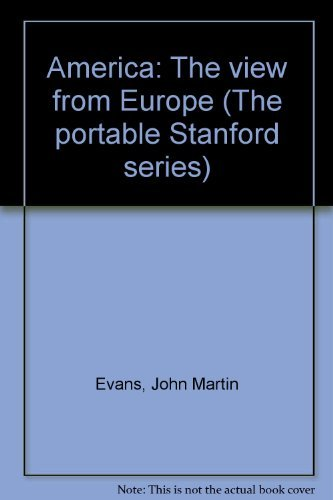 9780913374504: America--the view from Europe (The Portable Stanford)