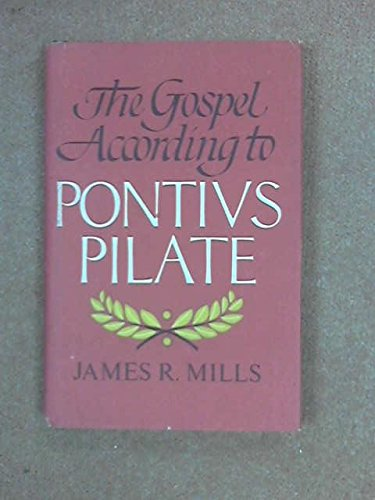 9780913374771: The Gospel according to Pontius Pilate