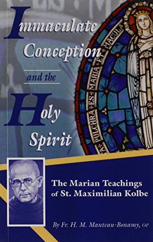 9780913382004: Immaculate Conception and the Holy Spirit: The Marian Teaching of St. Maximilian Kolbe