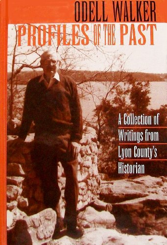 Profiles of the Past: A Collection of Writings from Lyon County's Historian: Walker, Odell