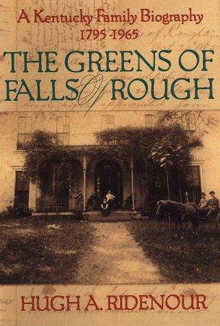 GREENS OF FALLS OF ROUGH. A Kentucky Family Biography 1795 - 1965: Ridenour, Hugh A