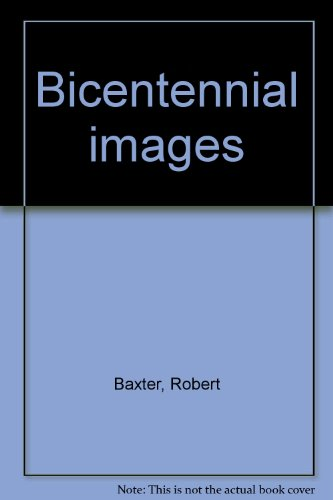 Bicentennial images (0913384194) by Baxter, Robert