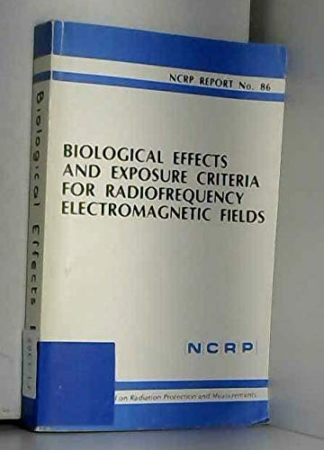9780913392805: Biological Effects and Exposure Criteria for Radiofrequency Electromagnetic Fields (N C R P REPORT)
