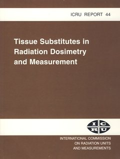 9780913394380: Tissue Substitutes in Radiation Dosimetry and Measurement (INTERNATIONAL COMMISSION ON RADIATION UNITS AND MEASUREMENTS//I C R U REPORT)