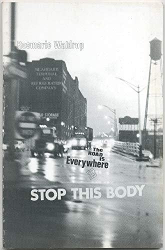 The Road is Everywhere or Stop this Body (Open Places poets series ; no. 5): Rosmarie Waldrop