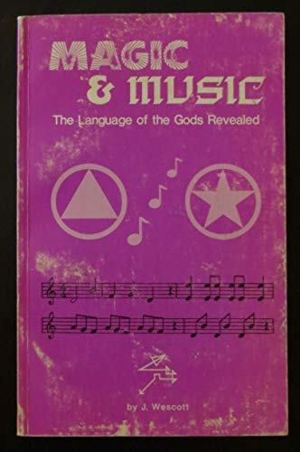 Magic and Music : The Language of: Wescott, Juanita S.