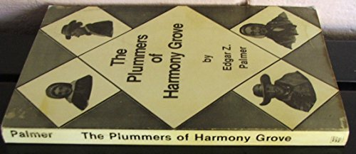 The Plummers of Harmony Grove,: Edgar Zavitz Palmer