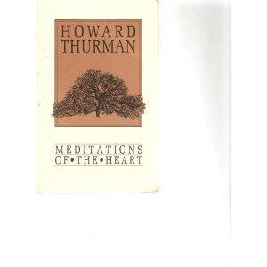 Meditations of the Heart: Thurman, Howard