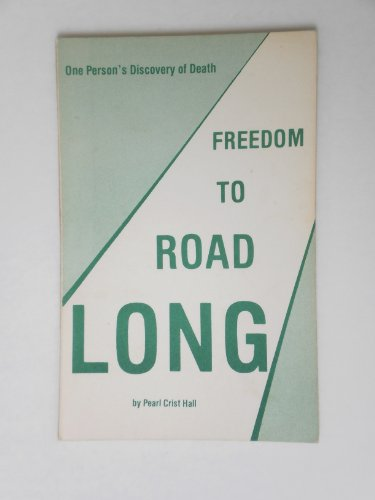 Long road to freedom: One person's discovery of death: Hall, Pearl Crist