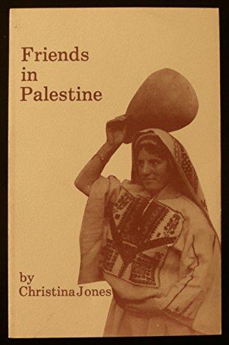 Friends in Palestine: Christina H Jones