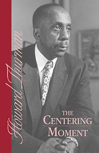 The Centering Moment: Thurman, Howard