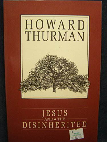 Jesus and the Disinherited: Thurman, Howard