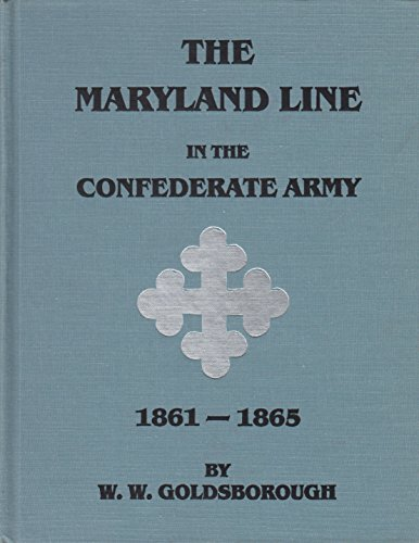 9780913419007: The Maryland line in the Confederate Army, 1861-1865