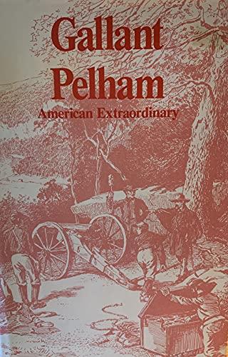 Title: GALLANT PELHAM - AMERICAN EXTRAORDINARY: Milham, Charles G.