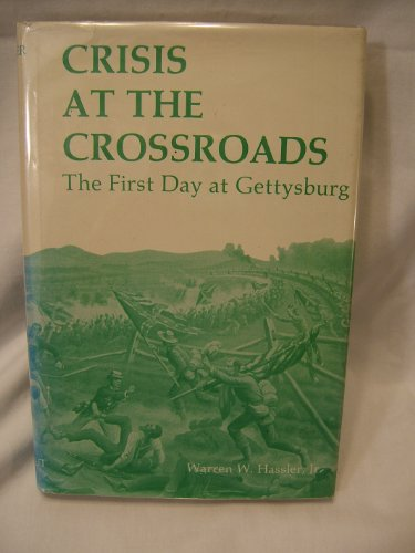 9780913419373: Crisis at the crossroads: The first day at Gettysburg