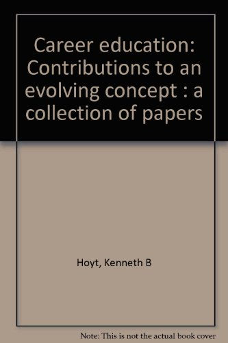 9780913420430: Career education: Contributions to an evolving concept : a collection of papers