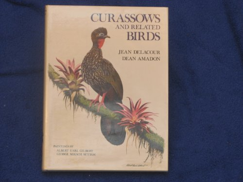 Curassows and Related Birds: Jean Delacour ; Dean Amadon