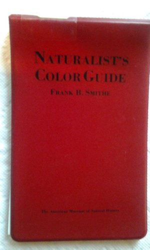 Naturalist's Color Guide: Frank B. Smithe