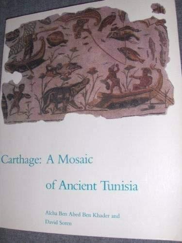 Carthage: A Mosaic of Ancient Tunisia.: Ben Abed, Aich