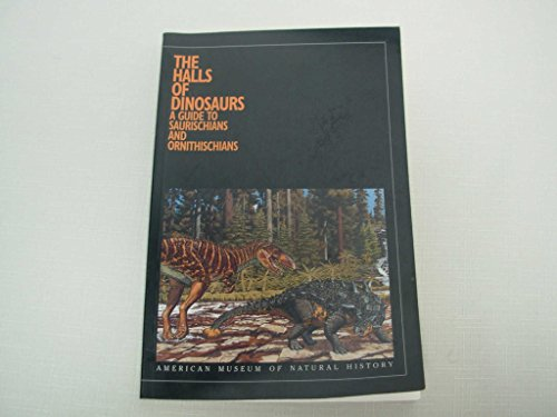 9780913424124: The Halls of Dinosaurs: A Guide To Saurischians and Ornithischians