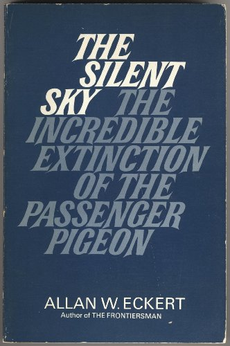9780913428153: Silent Sky: The Incredible Extinction of the Passenger Pigeon