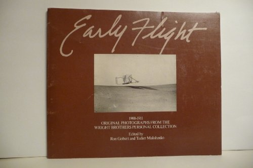 Early Flight, 1900-1911 - Original Photographs from the Wright Brothers Personal Collection